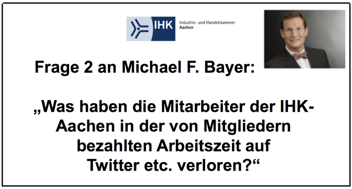 Michael F. Bayer (IHK-Aachen): der Totalversager, Teil 2/8